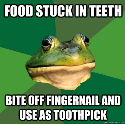 food stuck in teeth bite off fingernail and use as toothpick - Foul Bachelor Frog