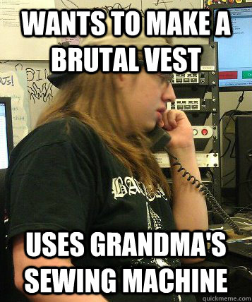 wants to make a brutal vest uses grandmas sewing machine - 