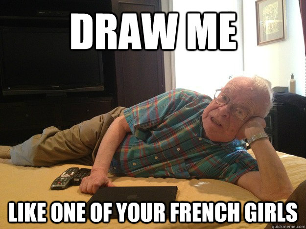 draw me like one of your french girls - sexy grandpa