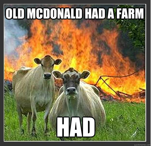 old mcdonald had a farm had  - Evil cows