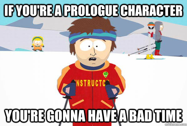 if youre a prologue character youre gonna have a bad time - Bad Time Ski Instructor