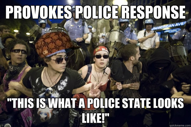 provokes police response this is what a police state looks  - Scumbag NATO Protesters