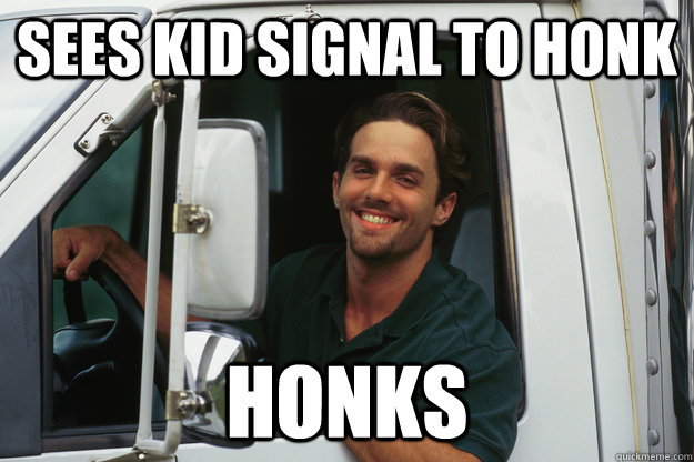 sees kid signal to honk honks - Good Guy Trucker