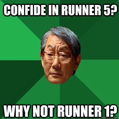 confide in runner 5 why not runner 1 - High Expectations Asian Father
