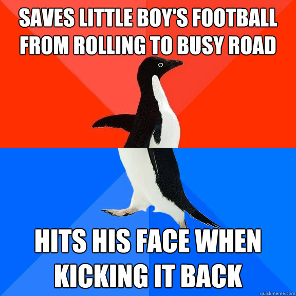 saves little boys football from rolling to busy road hits h - Socially Awesome Awkward Penguin
