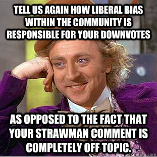 tell us again how liberal bias within the community is respo - Creepy Wonka