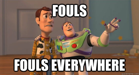 fouls fouls everywhere - Toy Story Everywhere