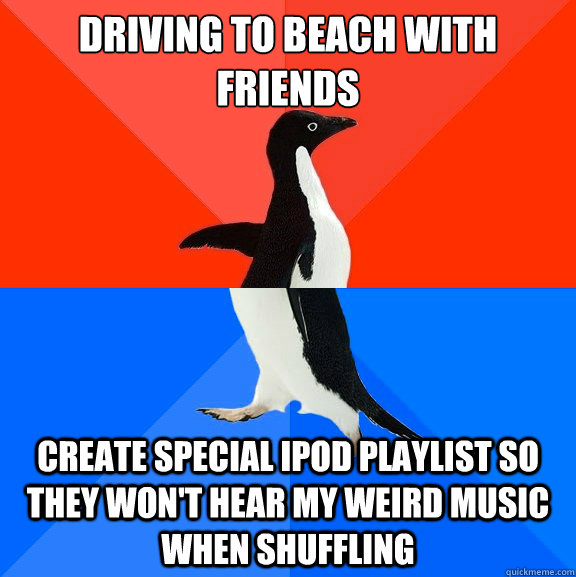 driving to beach with friends create special ipod playlist s - Socially Awesome Awkward Penguin