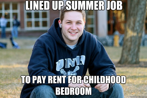 lined up summer job to pay rent for childhood bedroom - Mature College Senior