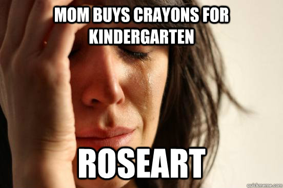 mom buys crayons for kindergarten roseart - First World Problems