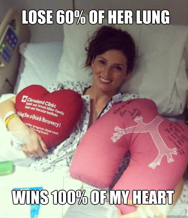 lose 60 of her lung wins 100 of my heart - Ridiculously Photogenic Surgery Girl