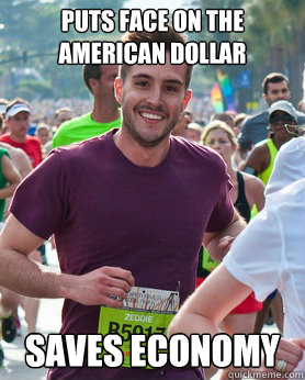 puts face on the american dollar saves economy - Ridiculously photogenic guy