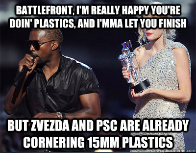 battlefront im really happy youre doin plastics and im - Imma let you finish
