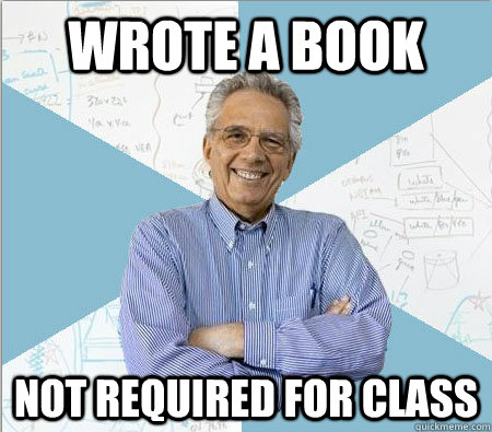 wrote a book not required for class - Good guy professor