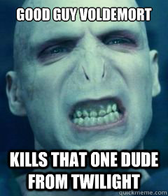 good guy voldemort kills that one dude from twilight - GGV