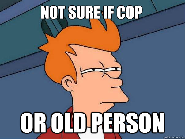 not sure if cop or old person - Futurama Fry