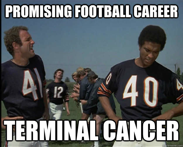 promising football career terminal cancer - the original bad luck brian
