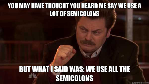 you may have thought you heard me say we use a lot of semico - Ron Swanson Meal