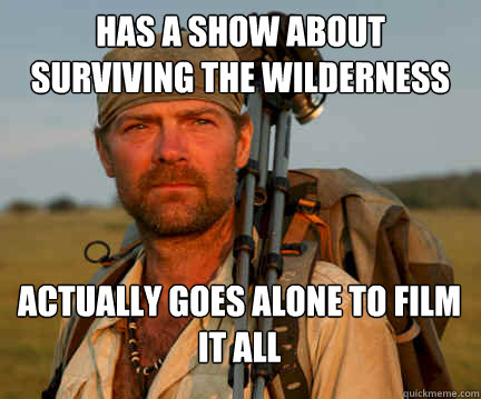 has a show about surviving the wilderness alone actually go - Good Guy Les Stroud