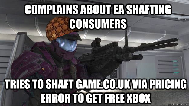 complains about ea shafting consumers tries to shaft gameco - Scumbag gamer