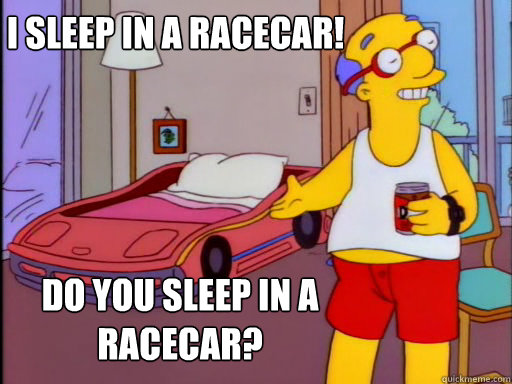 i sleep in a racecar do you sleep in a racecar -