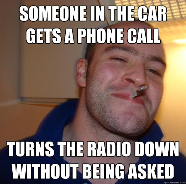 someone in the car gets a phone call turns the radio down wi - Good Guy Greg
