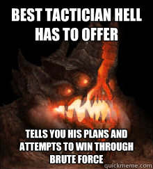 best tactician hell has to offer tells you his plans and att - Azmodan Logic