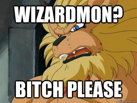 wizardmon bitch please - Leomon