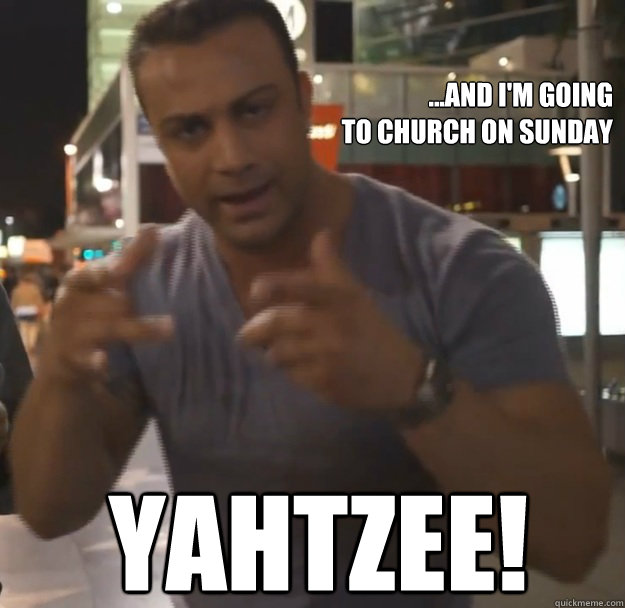 and im going to church on sunday yahtzee - yahtzee