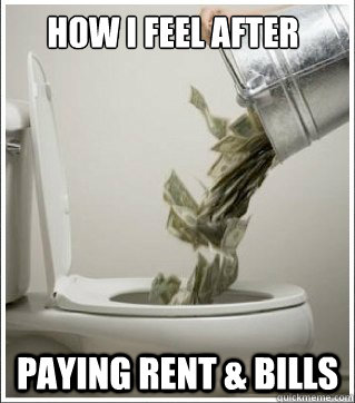 how i feel after paying rent bills - meme