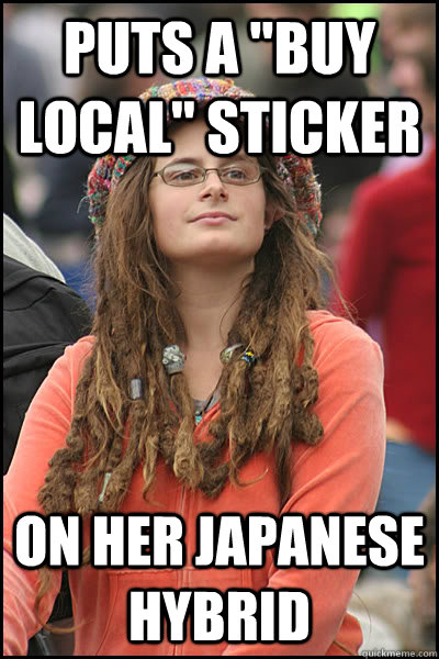 puts a buy local sticker on her japanese hybrid - College Liberal