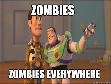 zombies zombies everywhere - woody and buzz
