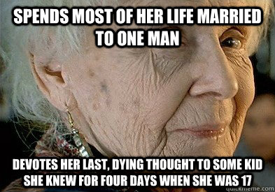 spends most of her life married to one man devotes her last - Scumbag Rose