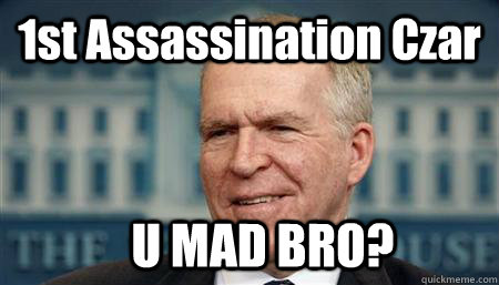 1st assassination czar u mad bro - Brennan Trollface