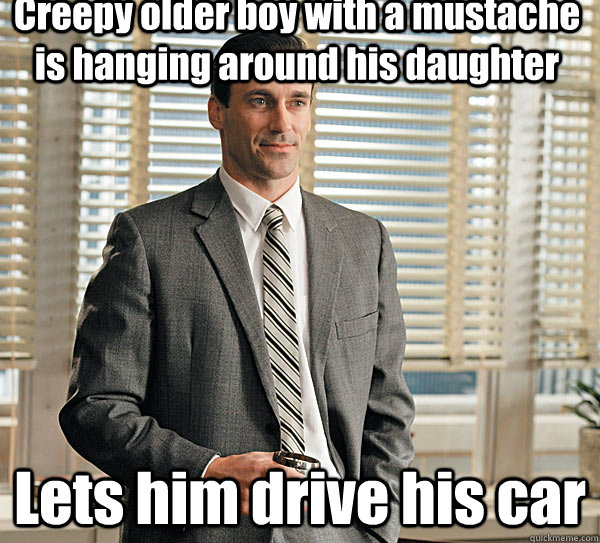 creepy older boy with a mustache is hanging around his daugh - Don draper