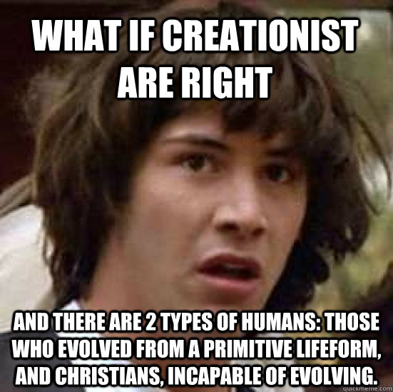 what if creationist are right and there are 2 types of human - conspiracy keanu