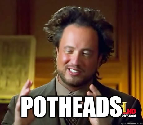  potheads - History Channel Guy