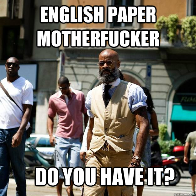 english paper motherfucker do you have it - Professor Badass