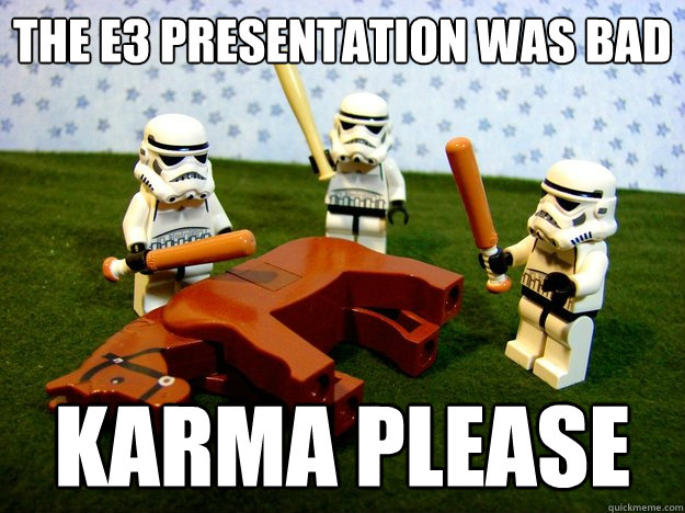the e3 presentation was bad karma please - Beating A Dead Horse