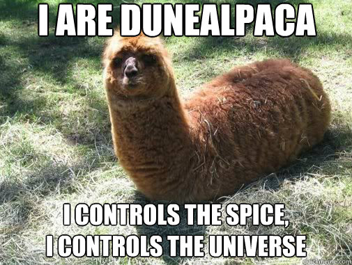 i are dunealpaca i controls the spice i controls the unive - Alpacapillar