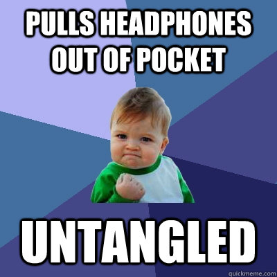 pulls headphones out of pocket untangled - Success Kid