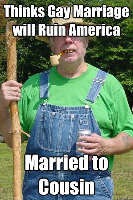 thinks gay marriage will ruin america married to cousin - Kentucky Hillbilly