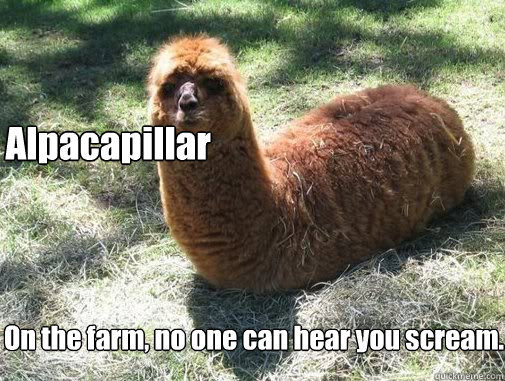 alpacapillar on the farm no one can hear you scream - Alpacapillar