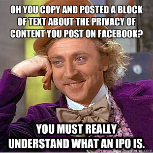 oh you copy and posted a block of text about the privacy of  - Condescending Wonka