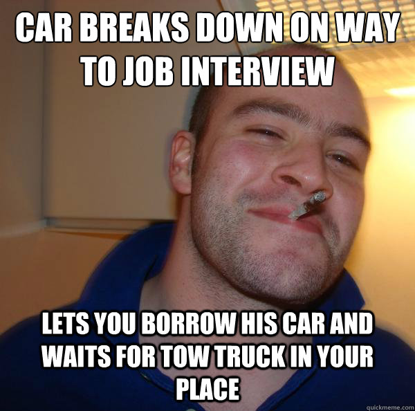 car breaks down on way to job interview lets you borrow his  - Good Guy Greg