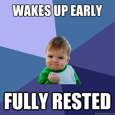 wakes up early fully rested - Success Kid