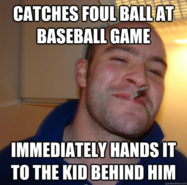 catches foul ball at baseball game immediately hands it to t - Good Guy Greg