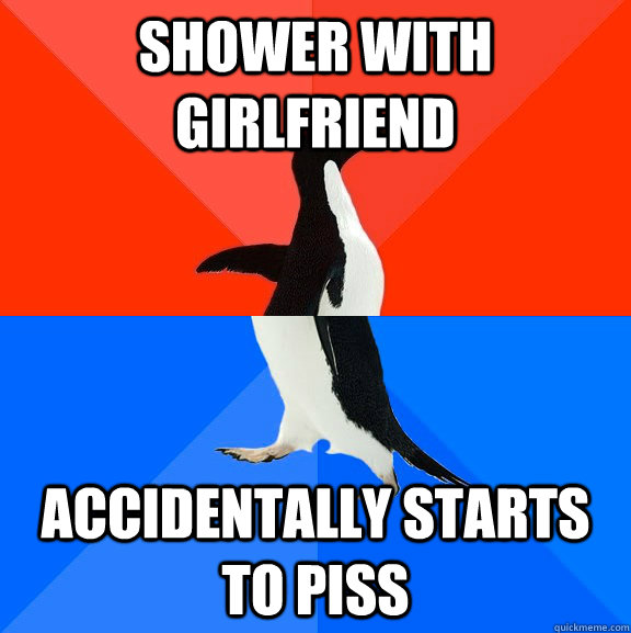 shower with girlfriend accidentally starts to piss  - Socially Awesome Awkward Penguin
