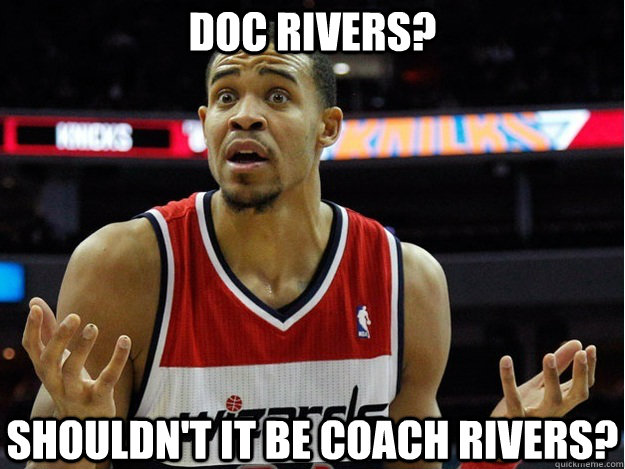 doc rivers shouldnt it be coach rivers - dumb javale mcgee