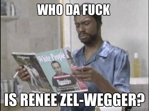 who da fuck is renee zelwegger - Questioning Leonard Washington